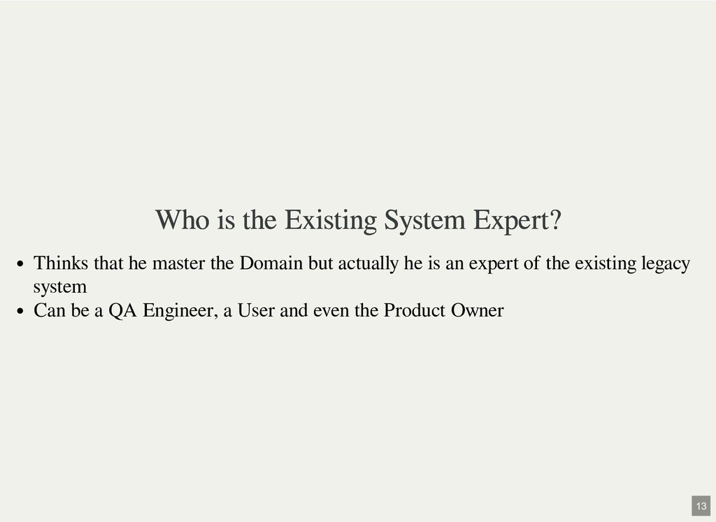 Who is the Existing System Expert? Who is the E...