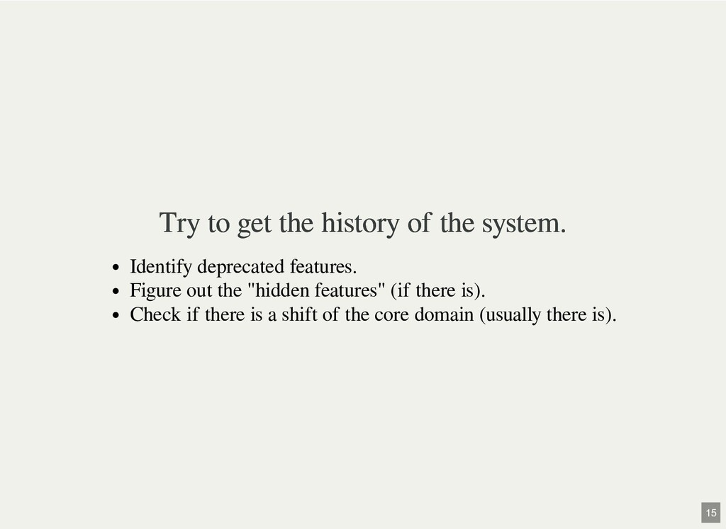 Try to get the history of the system. Try to ge...