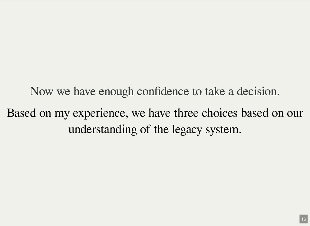 Now we have enough confidence to take a decision...