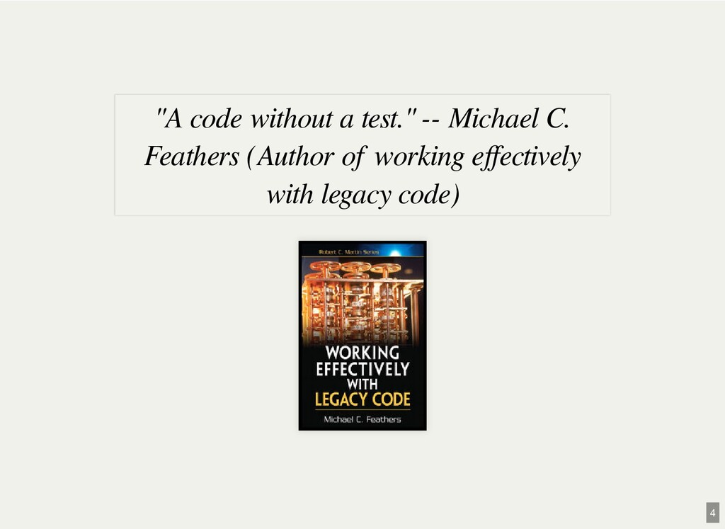 """""""A code without a test."""" -- Michael C. Feathers..."""