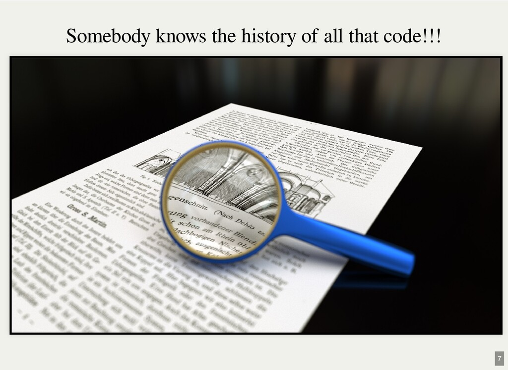 Somebody knows the history of all that code!!! 7