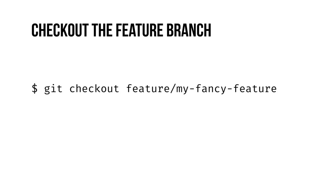 $ git checkout feature/my-fancy-feature Checkou...