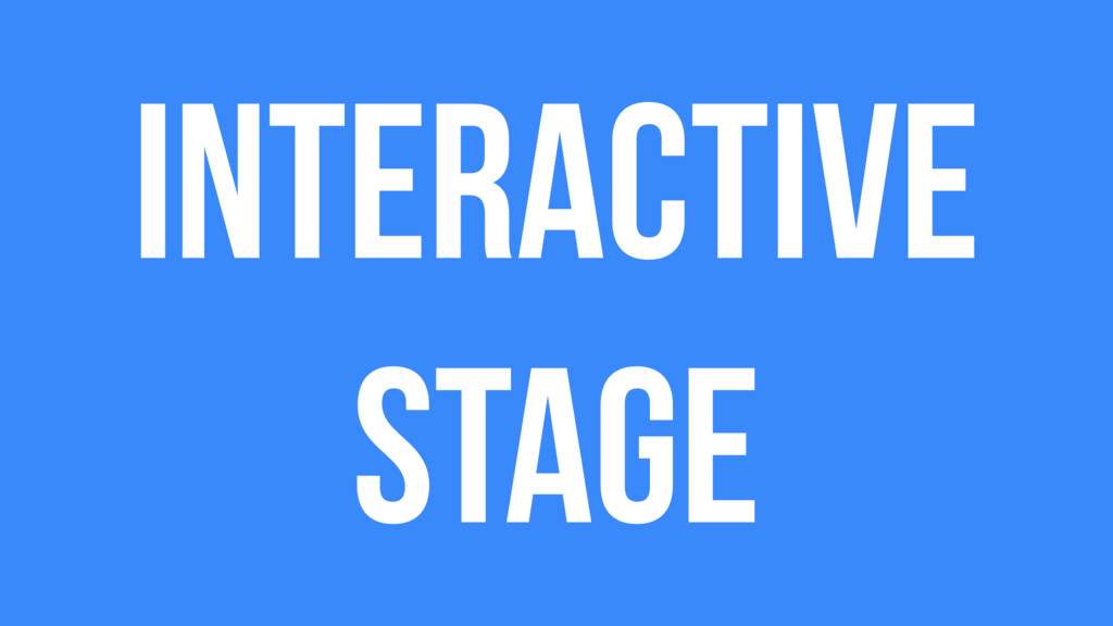 Interactive Stage