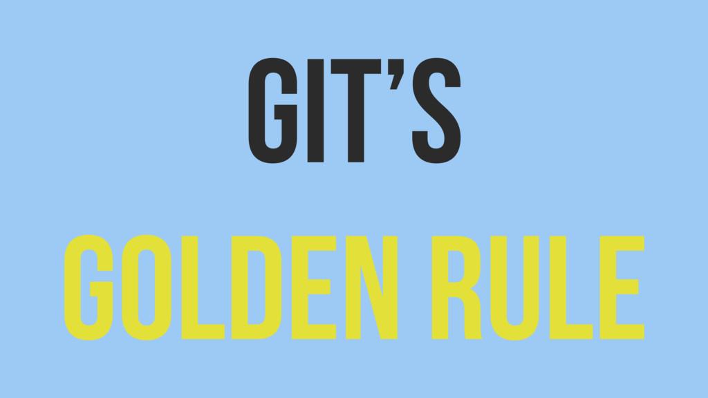 Git's Golden Rule