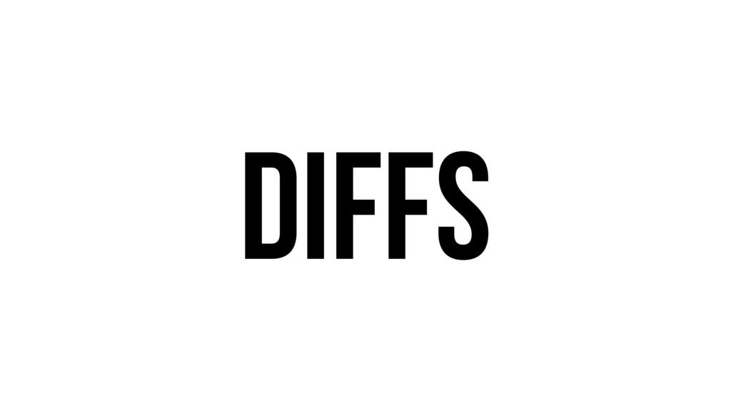 Diffs