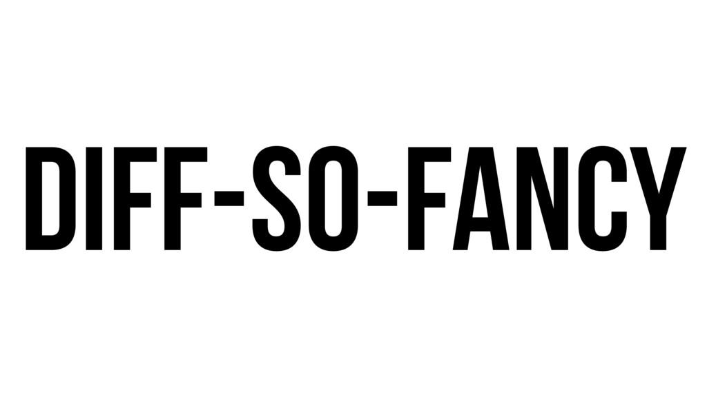 Diff-So-Fancy