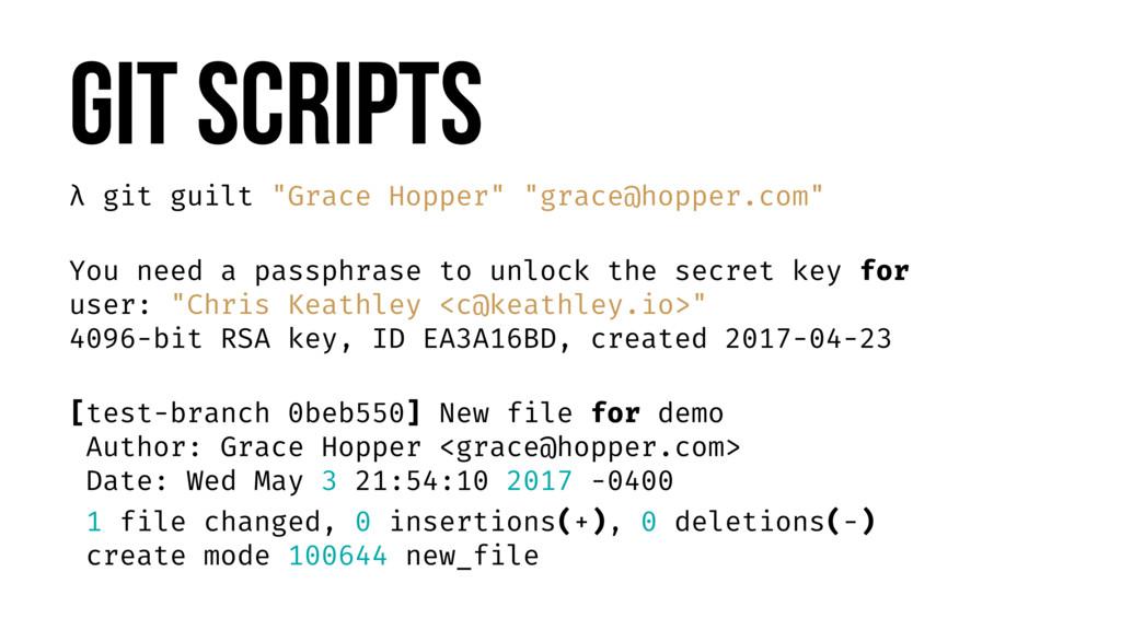 """Git Scripts λ git guilt """"Grace Hopper"""" """"grace@h..."""