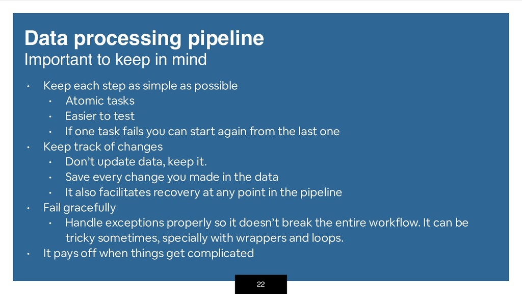 Data processing pipeline Important to keep in ...