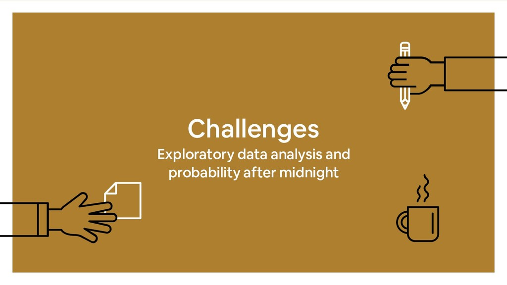 Challenges Exploratory data analysis and probab...