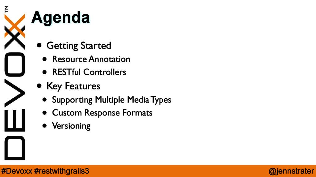 @jennstrater #Devoxx #restwithgrails3 Agenda • ...