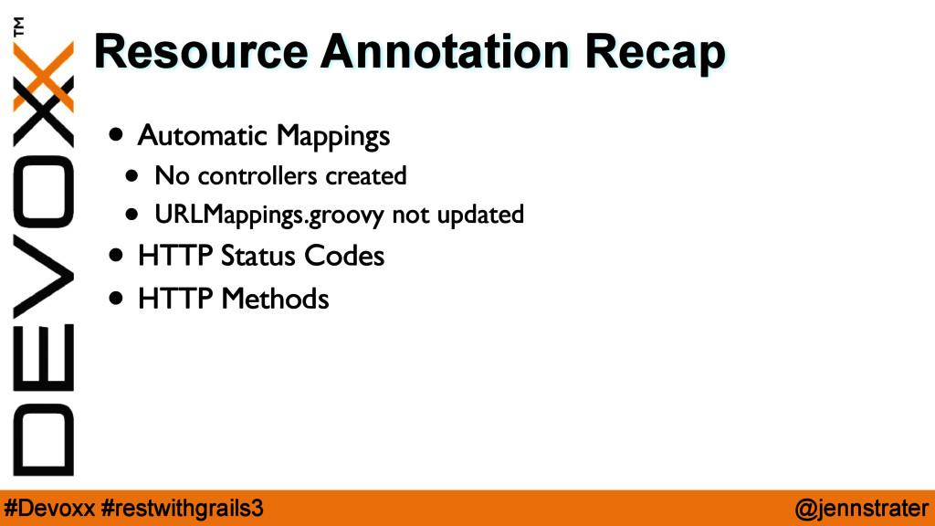 @jennstrater #Devoxx #restwithgrails3 Resource ...