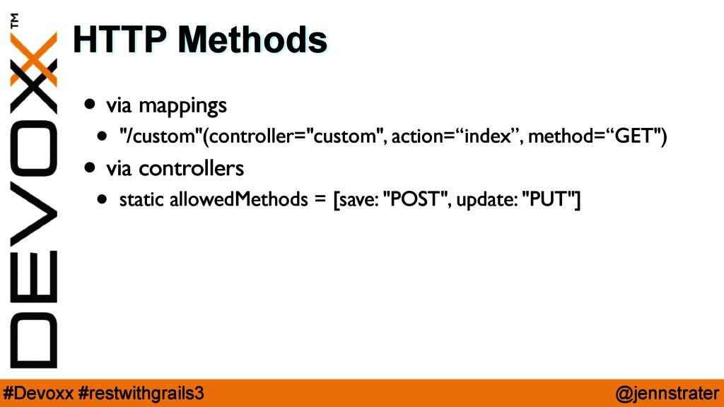 @jennstrater #Devoxx #restwithgrails3 HTTP Meth...
