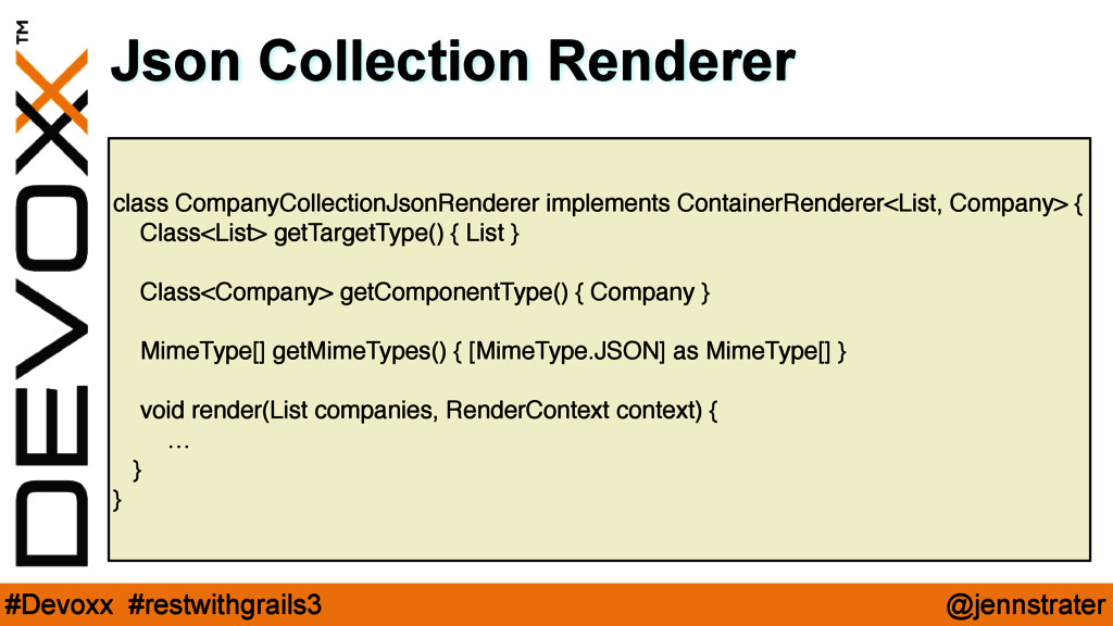 @jennstrater #Devoxx #restwithgrails3 class Com...