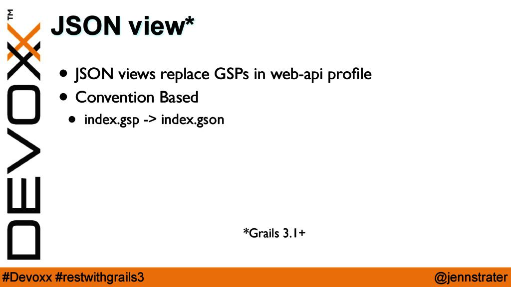 @jennstrater #Devoxx #restwithgrails3 JSON view...