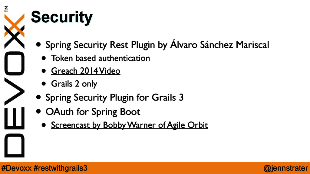 @jennstrater #Devoxx #restwithgrails3 Security ...