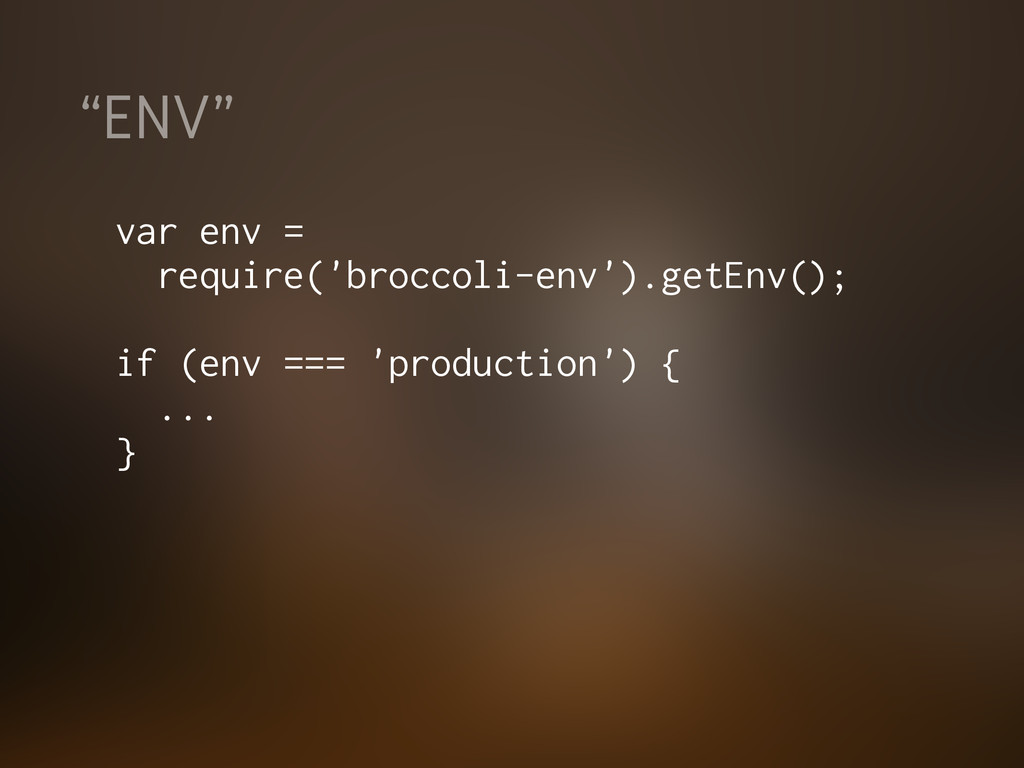 """""""ENV"""" var env = require('broccoli-env').getEnv(..."""