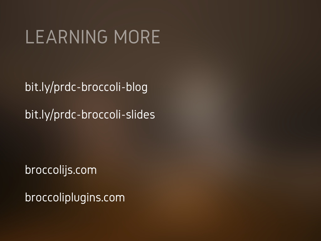 LEARNING MORE bit.ly/prdc-broccoli-blog bit.ly/...