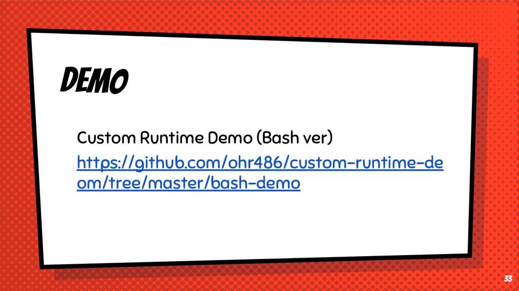33 DEMO Custom Runtime Demo (Bash ver) https://...
