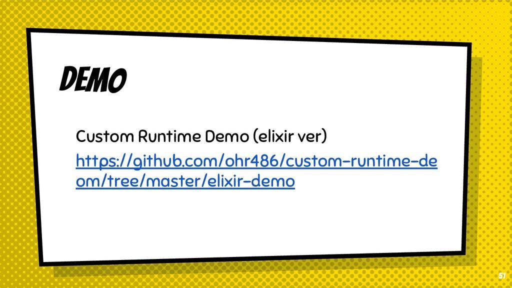 51 DEMO Custom Runtime Demo (elixir ver) https:...