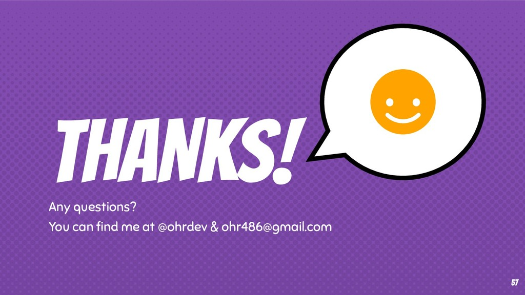 THANKS! Any questions? You can find me at @ohrde...