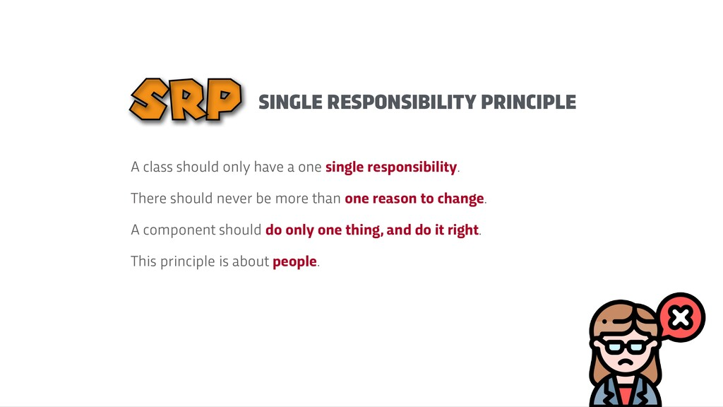 SINGLE RESPONSIBILITY PRINCIPLE SRP A class sho...