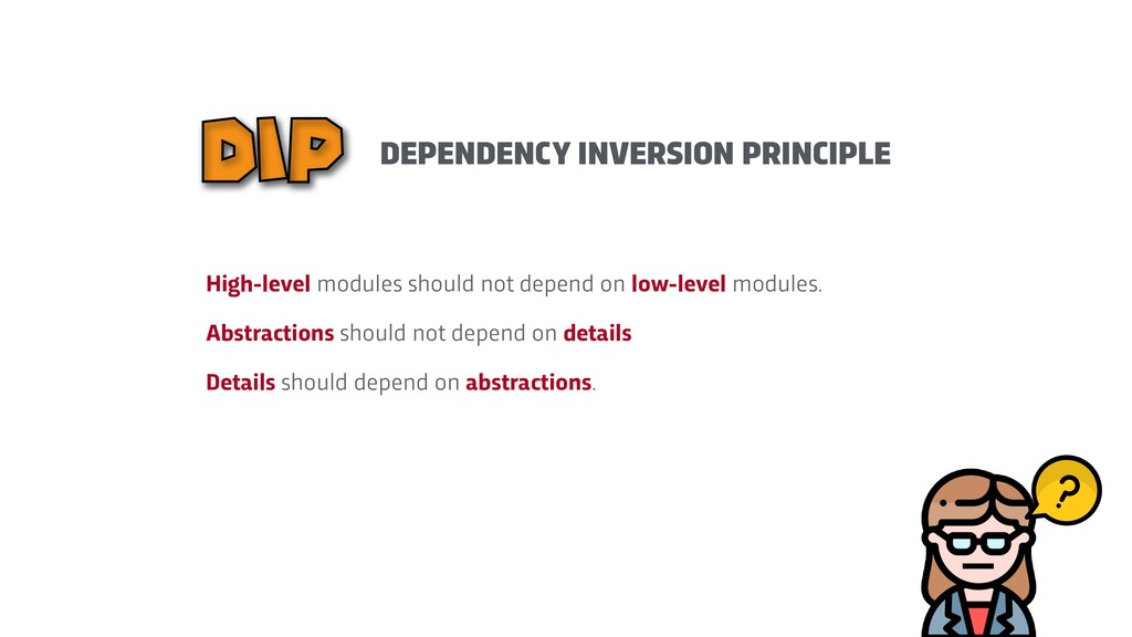 DEPENDENCY INVERSION PRINCIPLE DIP High-level m...