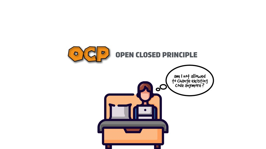 OPEN CLOSED PRINCIPLE OCP am I not allowed to c...