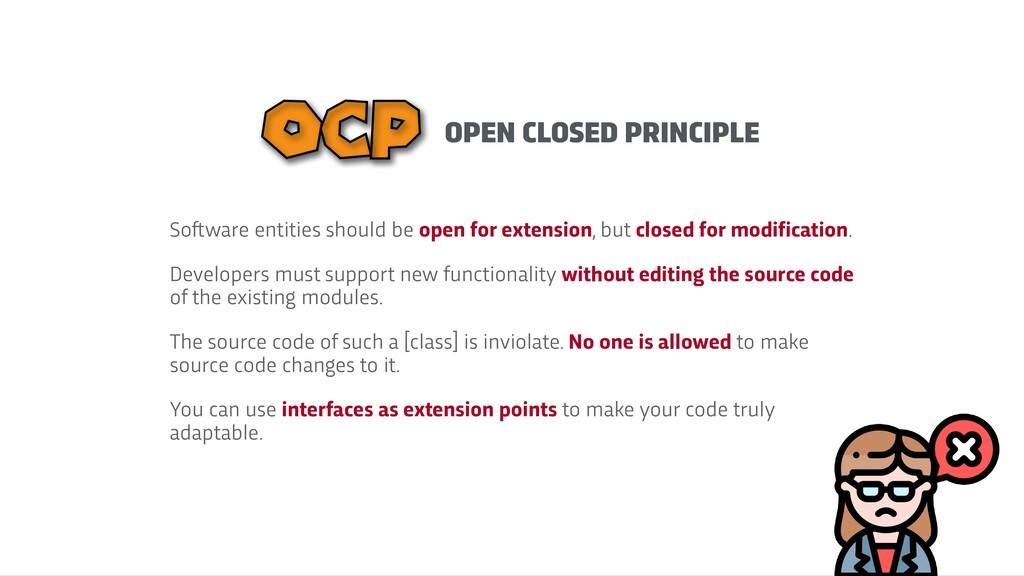 OPEN CLOSED PRINCIPLE OCP So f t ware entities ...