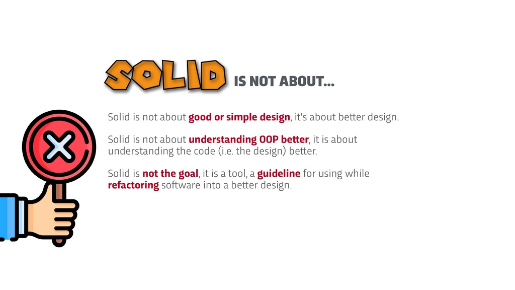 Solid is not about good or simple design, it's ...