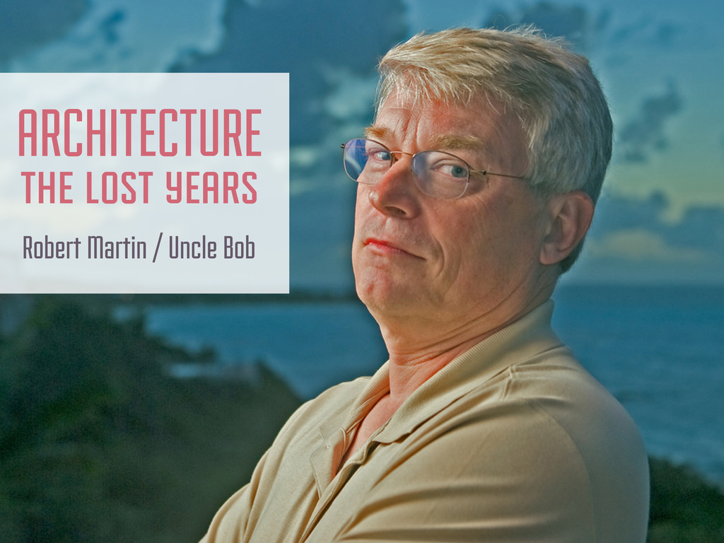 ARCHITECTURE the lost years Robert Martin / Unc...