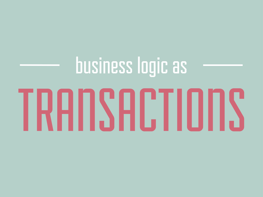 TRANSACTIONS business logic as