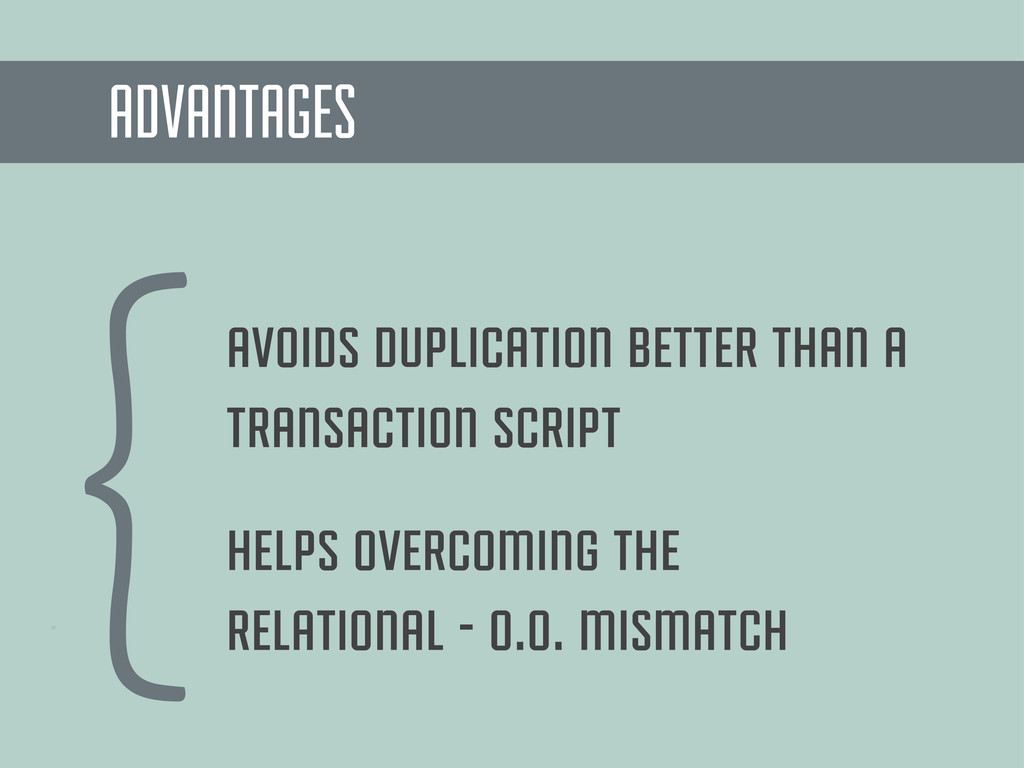 helps overcoming the relational - o.o. mismatch...