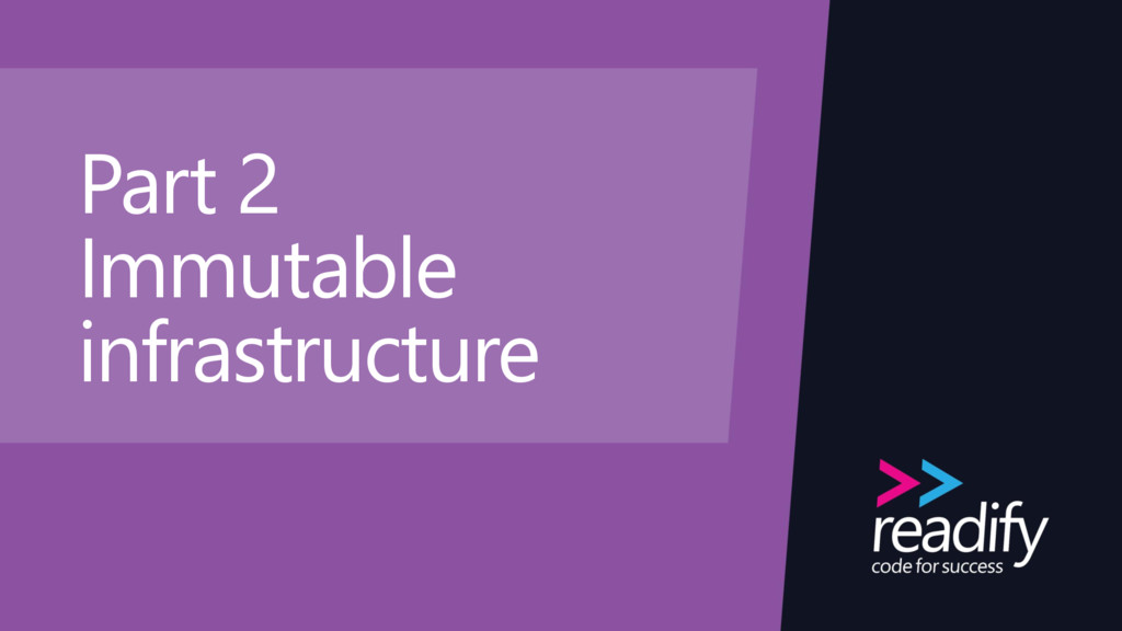 Part 2 Immutable infrastructure