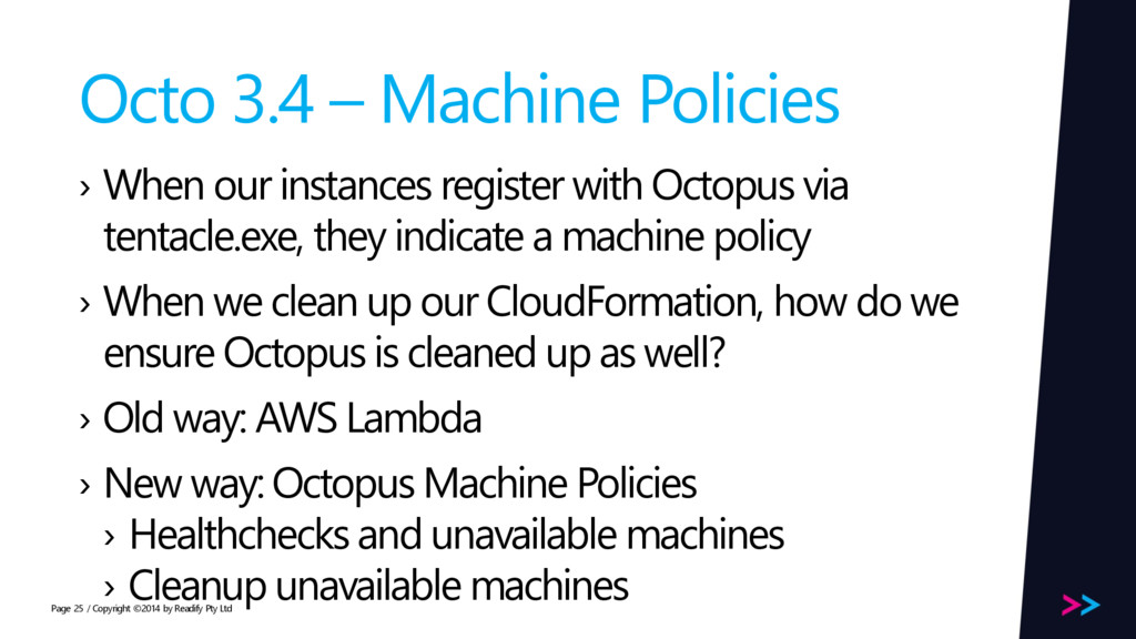Page Octo 3.4 – Machine Policies › When our ins...