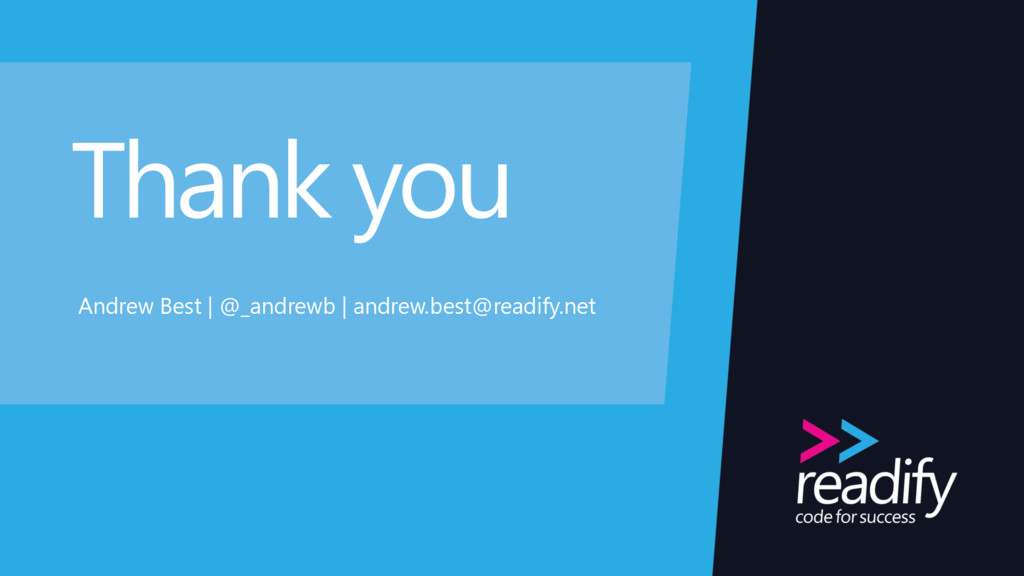 Thank you Andrew Best | @_andrewb | andrew.best...
