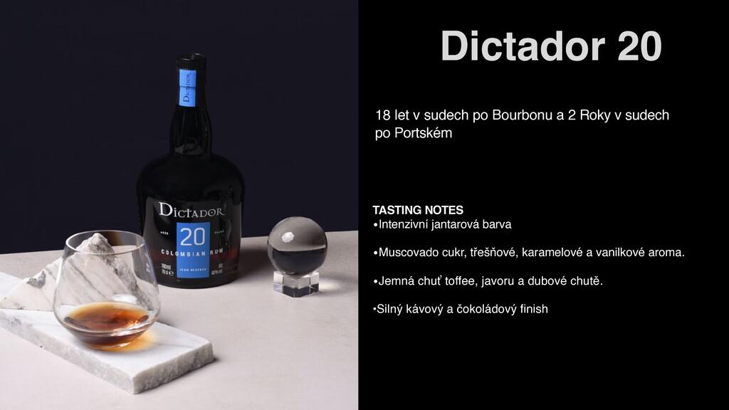 Dictador 20 TASTING NOTES •Intenzivní jantarová...