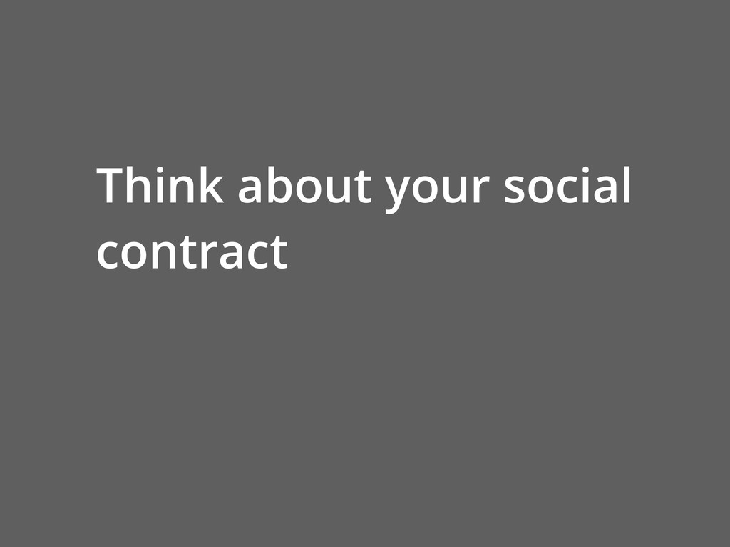 Think about your social contract
