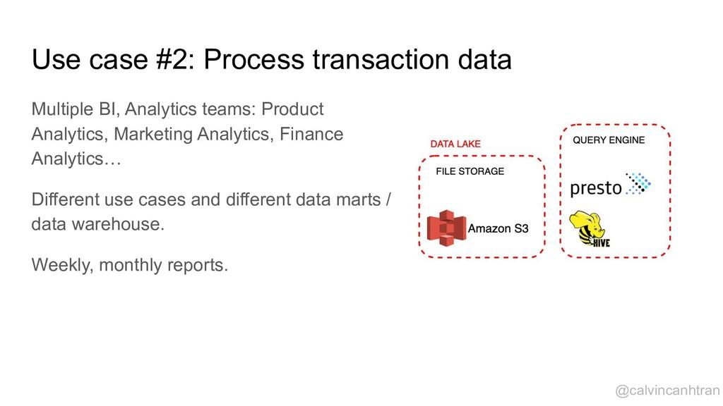 Use case #2: Process transaction data Multiple ...