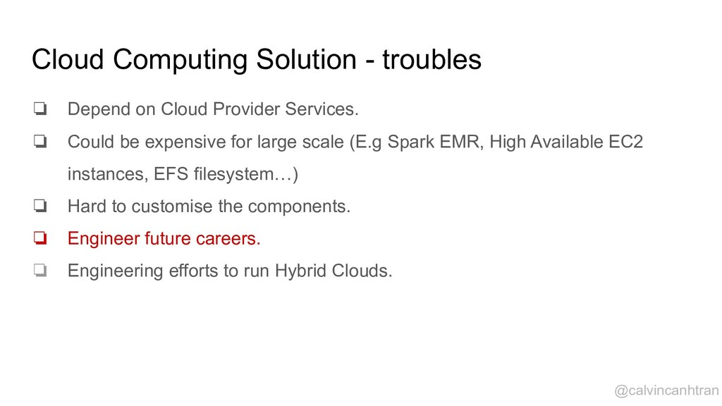 Cloud Computing Solution - troubles ❏ Depend on...