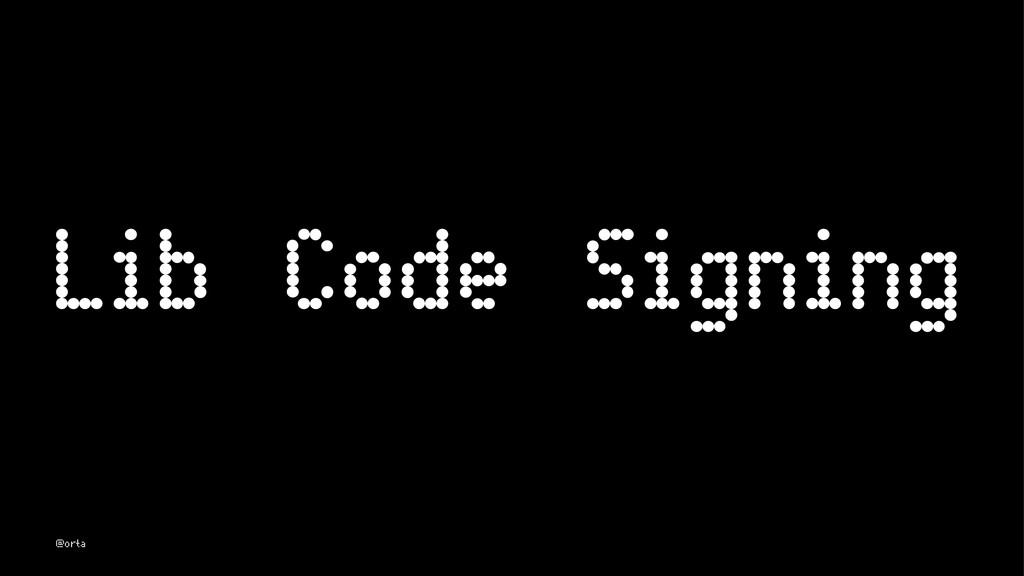 Lib Code Signing @orta