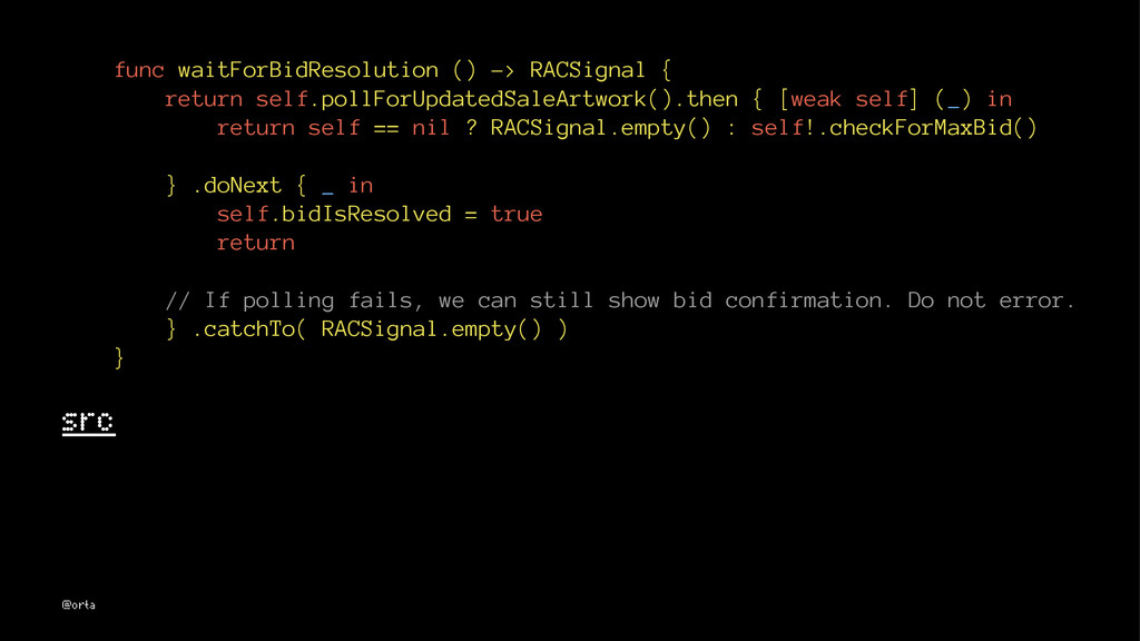 func waitForBidResolution () -> RACSignal { ret...