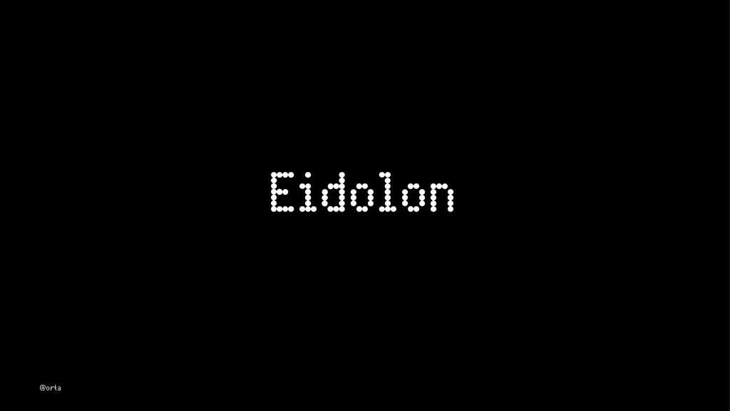 Eidolon @orta