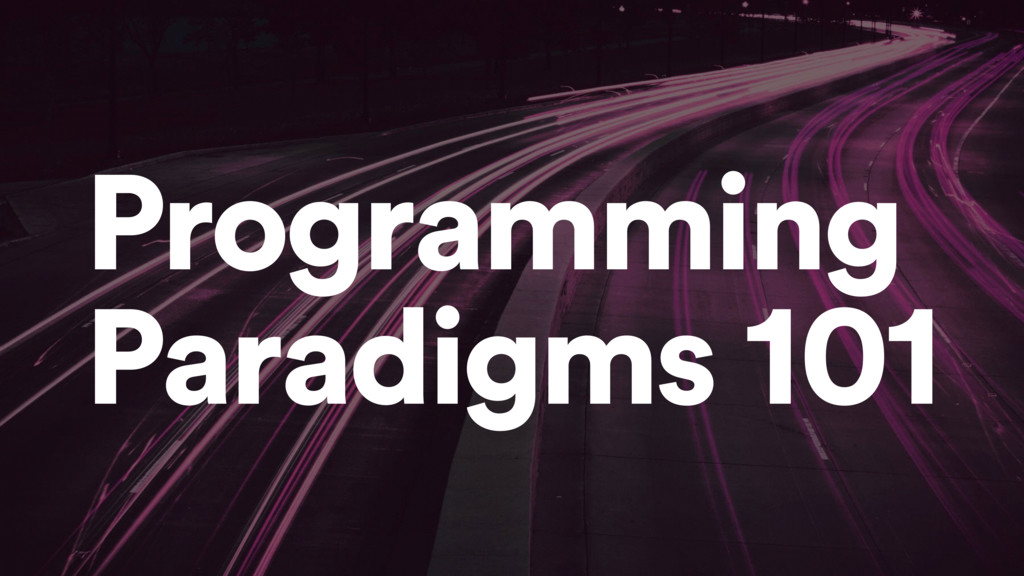 Programming Paradigms 101