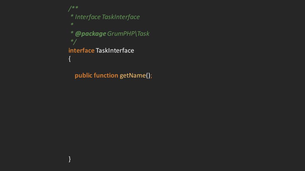 /** * Interface TaskInterface * * @pac...