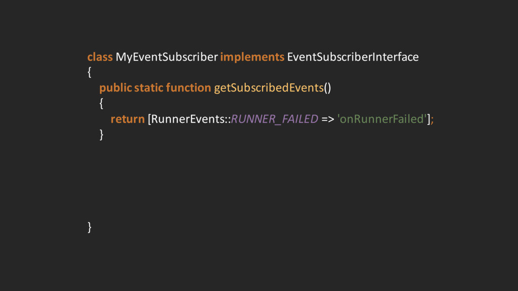 class MyEventSubscriber implements EventS...