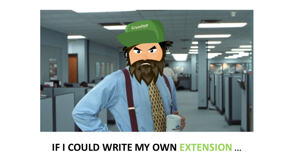 IF I COULD WRITE MY OWN EXTEN...