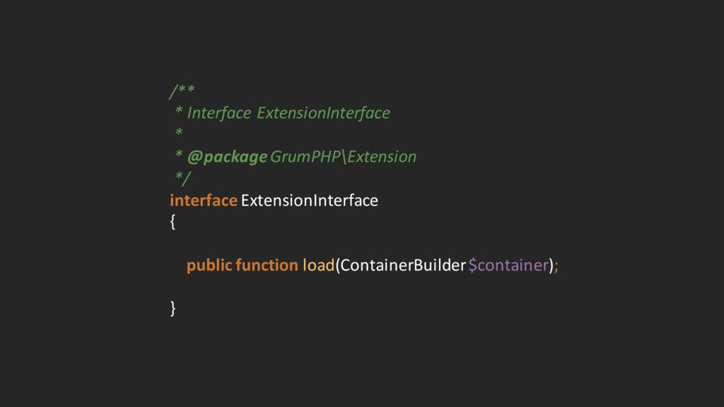 /** * Interface ExtensionInterface * * ...