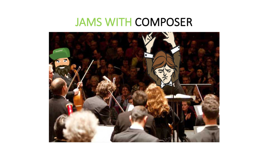 JAMS WITH COMPOSER