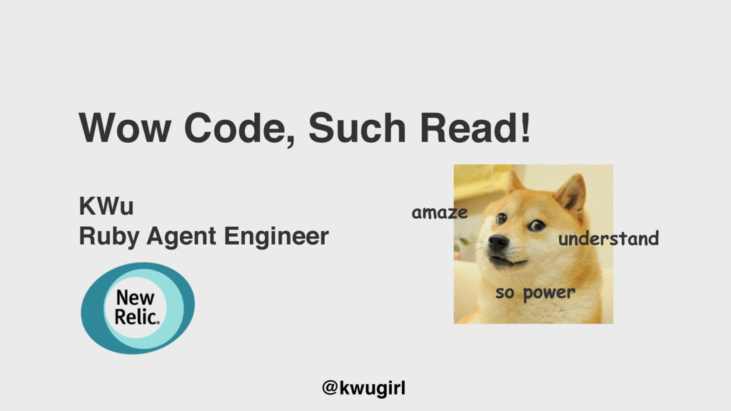 @kwugirl Wow Code, Such Read! KWu Ruby Agent En...