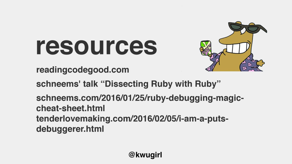 @kwugirl resources readingcodegood.com schneems...